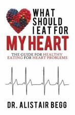 What Should I Eat for My Heart? (Paperback or Softback)