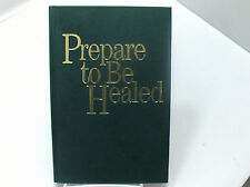 PREPARE TO BE  HEALED Emotionally & Spiritually Holzapfel & Day Mormon LDS
