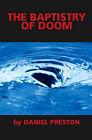 NEW The Baptistry of Doom by Daniel Preston