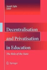 Decentralisation and Privatisation in Education : The Role of the State...