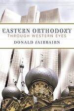 Eastern Orthodoxy Through Western Eyes by Donald Fairbairn (2002, Paperback)