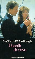 """* Colleen McCullough """" Uccelli di rovo """" Romanzo Bompiani 1984"""