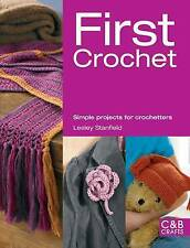 First Crochet (C&B Crafts) (C&B Crafts (Paperback)), Lesley Stanfield, Very Good