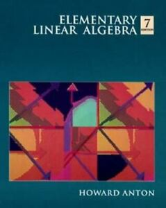 Elementary Linear Algebra by Anton, Howard