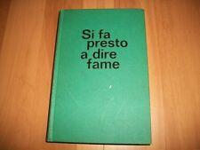 PIERO CALEFFI-SI FA PRESTO A DIRE FAME-MURSIA-1974-RILEGATO! CON 16 FOTOGRAFIE