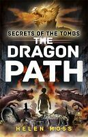 Secrets of the Tombs 2: the Dragon Path by Moss, Helen-ExLibrary