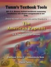The AMERICAN PAGEANT 16th Edition+ (AP* U.S. History) Activities Tamm's WORKBOOK