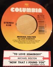 Michael Bolton 45 To Love Somebody / Now That I Found You  w/ts`