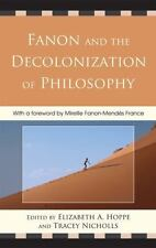 Fanon and the Decolonization of Philosophy (2010, Hardcover)