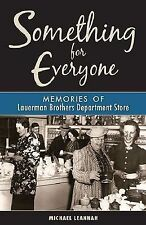 NEW Something for Everyone: Memories of Lauerman Brothers Department Store