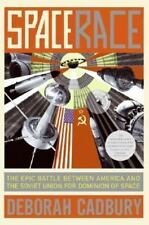 Space Race: The Epic Battle Between America and the Soviet Union for Dominion o