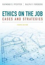 Ethics on the Job : Cases and Strategies by Ralph P. Forsberg and Raymond S. Pfe