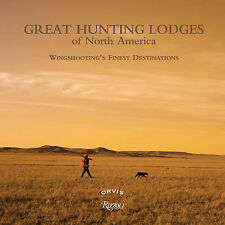 NEW Great Hunting Lodges of North America: Wingshooting's Finest Destinations