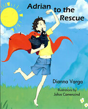 """Adrian to the Rescue"" by Dianna Varga, Autographed First edition Paperback"