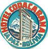 Hotel Copacabana ~LA PAZ / BOLIVIA~ Gorgeous ART DECO Luggage Label