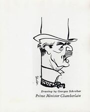 PRIME MINISTER CHAMBERLIN DRAWING BY GEORGE SCHREIBER PHOTO