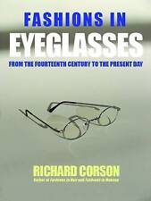 Fashions In Eyeglasses: From the 14th Century to the Present Day by Richard...