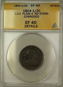 1804 Plain 4 No Stems Draped Bust 1/2c Coin C-13 ANACS EF-40 Details Corroded