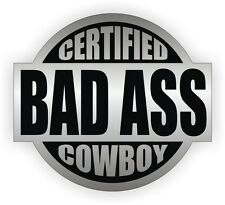 Certified Bad Ass Cowboy Hard Hat Decal / Helmet Sticker Label Rodeo Bullrider