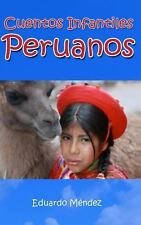 Cuentos Infantiles Peruanos by Eduardo Méndez (2014, Paperback)