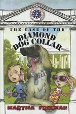 The Case of the Diamond Dog Collar by Martha Freeman (Hardback, 2011)