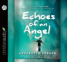 Echoes of an Angel NEW Audiobook Aquanetta Gordon True Story of a Boy Who Lost..