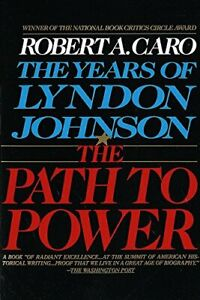 The Path to Power: The Years of Lyndon Johnson I Robert A. Caro Vintage Reissue