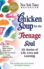 Chicken Soup for the Teenage Soul: 101 Stories of Life, Love and Learning [Chick