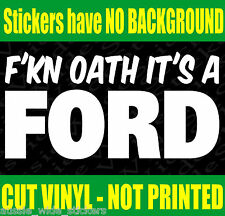 FORD gt coupe Car Ute Wagon Accessories Funny Stickers FKN OATH 200mm