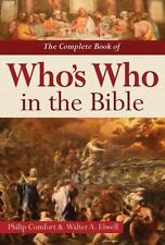 The Complete Book of Who's Who in the Bible, Comfort, Philip, Elwell, Walter A.,