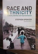 Race and Ethnicity: Culture, Identity and Representation by Stephen Spencer...