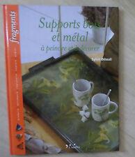 Livre Supports Bois et Métal à peindre et à décorer - L'Inédite