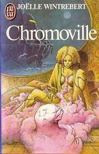 Chromoville.Joëlle WINTREBERT.Science Fiction SF22A