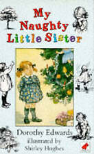 My Naughty Little Sister, Dorothy Edwards | Paperback Book | Good | 978074970054