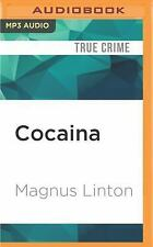Cocaina : A Book on Those Who Make It by Magnus Linton (2016, MP3 CD,...