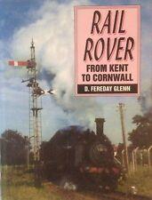 Rail Rover: From Kent to Cornwall by David Fereday Glenn (Hardback, 1988)