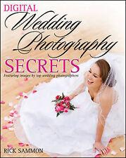 Digital Wedding Photography Secrets by Rick Sammon (Paperback, 2009)