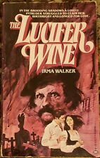 The Lucifer Wine by Irma Walker (1979, Paperback, First Edition -Historical-)