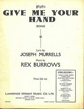 1948 Sheet Music- Give Me Your Hand by Joseph Murrells & Rex Burrows