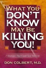 NEW - What You Don't Know May Be Killing You! by Colbert, Don