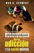 Resolviendo el Rompecabezas de la Adicción y la Salud Mental by Max Schmidt...