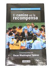 El camino es la recompensa Horacion Tato Lopez Conversaciones con Oscar Tabarez