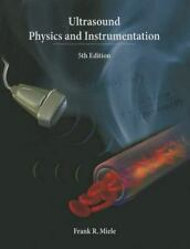 Ultrasound Physics and Instrumentation, 5e by Frank, Jr. Miele (2013, Hardcover)
