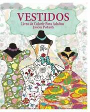 Vestidos Livro de Colorir para Adultos by Jason Potash (2016, Paperback)