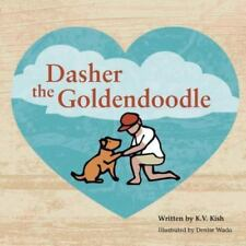 Dasher the Goldendoodle, Isbn 1491818522, Isbn-13 9781491818527