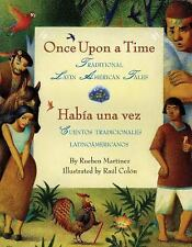 Once Upon A Time/habia Una Vez: Traditional Latin American Tales/ Cuentos Tra...
