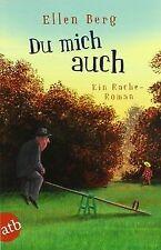 Du mich auch: Ein Rache-Roman von Berg, Ellen | Buch | Zustand gut