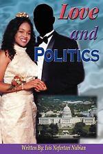 Love and Politics by Isis Nefertari Nubian (2004, Paperback)