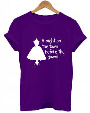 """PERSONALISED HEN DO / NIGHT T SHIRTS, """"A NIGHT ON THE TOWN BEFORE THE GOWN"""""""
