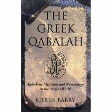 Greek Qabalah: Alphabetic Mysticism and Numerology in the Ancient World.